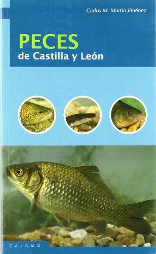 Peces De Castilla Y Leon (Guías) por Carlos M. Martín Jiménez