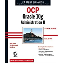 OCP: Oracle 10g Administration II Study Guide: Exam 1Z0-043 by Doug Stuns (2005-02-22)