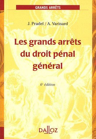 Les grands arrêts du droit pénal général par Jean Pradel, André Varinard