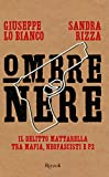 Ombre nere. Il delitto Mattarella tra mafia, neofascisti e P2