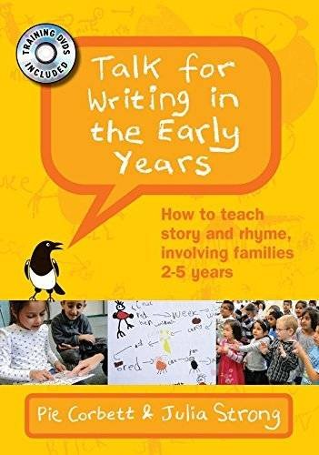 Talk for Writing in the Early Years: How to teach story and rhyme, involving families 2-5 years