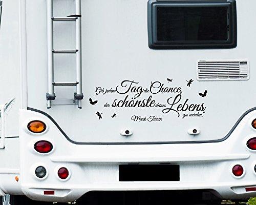WA319 Clickzilla - Wohnmobil Aufkleber - Wohnwagen Aufkleber - Gib jedem Tag die Chance, der schönste deines Lebens zu werden.