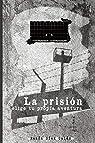 La prisión: Elige tu propia aventura par Ramón Díez Galán