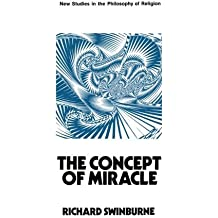The Concept of Miracle (New Studies in the Philosophy of Religion) by Richard Swinburne (1970-06-18)