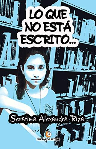 Lo que no está escrito por Serafima Alexandra Riza