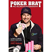 Poker Brat: Phil Hellmuth's Autobiography (English Edition)