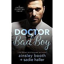 Dr. Bad Boy (Frisky Beavers Book 2) (English Edition)