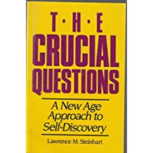 The Crucial Questions: New Age Approach to Self-discovery by Lawrence M. Steinhart (1989-12-15)