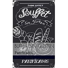 Buffet sin gluten: Panificados (Recetas) (Spanish Edition)