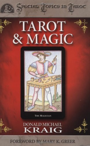 Tarot & Magic (Special Topics in Tarot) by Mary K. Greer (Foreword), Donald Michael Kraig (Tarot, 1 Jan 2003) Paperback