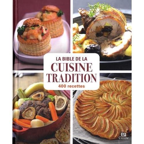 La bible de la cuisine tradition : 400 recettes