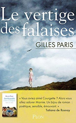 Le vertige des falaises ; Gilles Paris