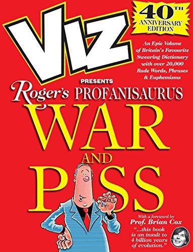 Viz 40th Anniversary Profanisaurus: War & Piss