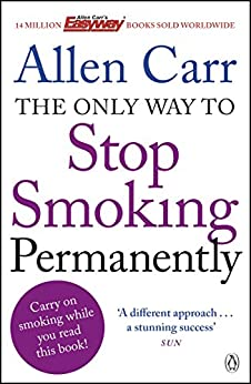 The Only Way to Stop Smoking Permanently par [Carr, Allen]