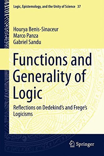 Functions and Generality of Logic: Reflections on Dedekind's and Frege's Logicisms (Logic, Epistemology, and the Unity of Science) by Hourya Benis-Sinaceur (2015-06-25)