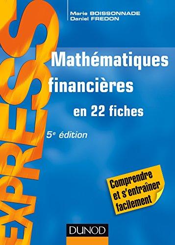 Mathématiques financières - 5e éd : en 22 fiches (Express)