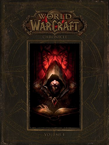 World of Warcraft: Chronicle Volume 1 (World of Warcraft (Hardcover))