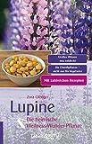 Lupine: Die heimische Wellness-Wunder-Pflanze