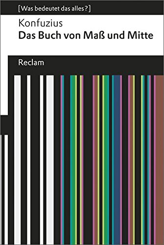 Das Buch von Maß und Mitte: (Was bedeutet das alles?) (Reclams Universal-Bibliothek)