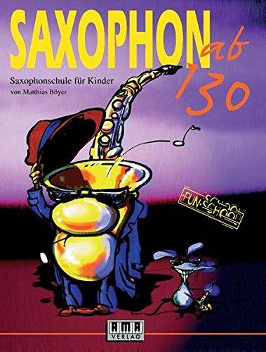Download Saxophon ab 130: Saxophonschule für Kinder (Fun-School)