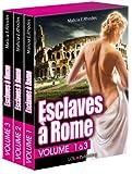 Esclaves à Rome – Volume 1 à 3 (French Edition)