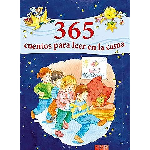 365 cuentos para leer en la cama: Historias para leer a los niños antes de dormir durante todo el