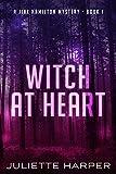 Witch at Heart (Jinx Hamilton Witch Book 1) by Juliette Harper