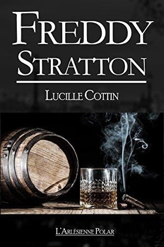 Freddy Stratton: Récit intégral par Lucille Cottin