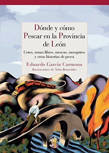 Donde Y Como Pescar En Leon (Guías KOKONINO) por Eduardo García Carmona