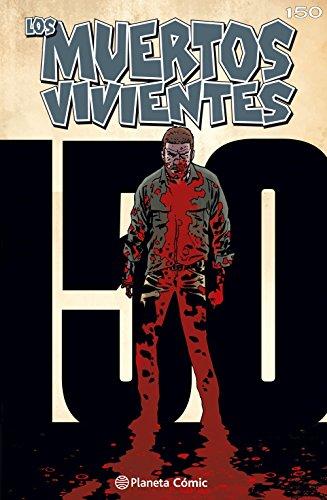 Los muertos vivientes #150: No hay vuelta atrás (Los Muertos Vivientes Serie nº 1) por Robert Kirkman