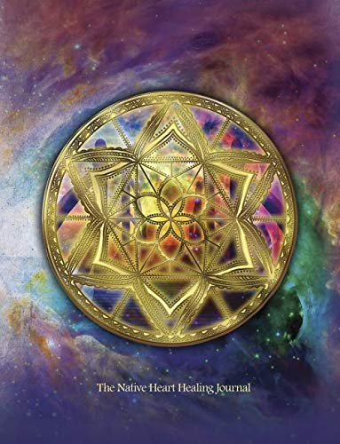The Native Heart Healing Journal: Writing & Creativity Journal