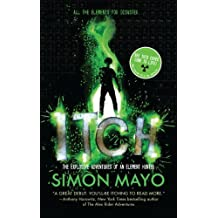 Itch: The Explosive Adventures of an Element Hunter by Simon Mayo (2013-04-02)