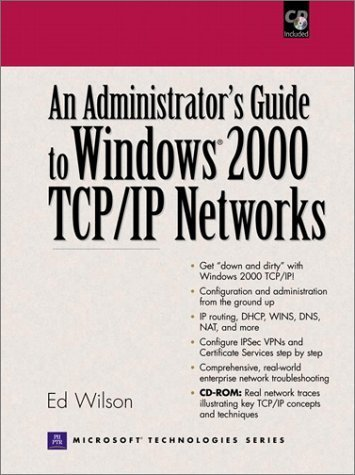 Administrators Guide to Windows 2000 TCP/IP Networks, An by Ed Wilson (2001) Paperback