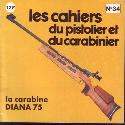 CAHIERS DU PISTOLIER ET DU CARABINIER 34 1979 LA CARABINE DIANA 75