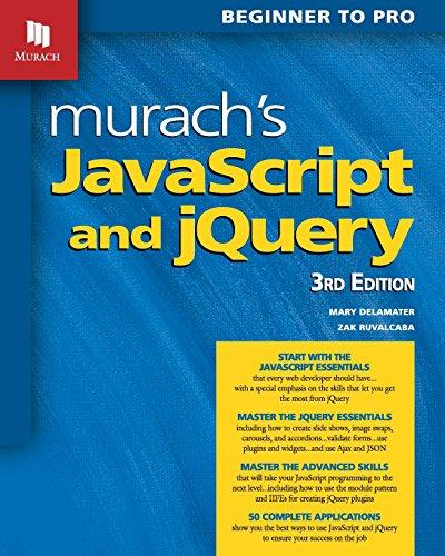 Murach's JavaScript and jQuery (3rd Edition) por Mary Delamater, Zak Ruvalcaba
