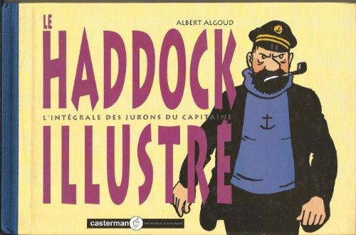 Le Haddock illustré - L'intégrale des jurons du capitaine