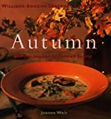 Autumn: Recipes Inspired by Nature's Bounty (Williams-Sonoma Seasonal Celebration) by Joanne Weir (1997-10-05)