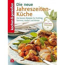 K&G - Die neue Jahreszeiten-Küche: Die besten Rezepte für Frühling, Sommer, Herbst und Winter (kochen & genießen 10)
