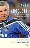 Carlo Ancelotti: The Beautiful Game of an Ordinary Genius (English Edition)