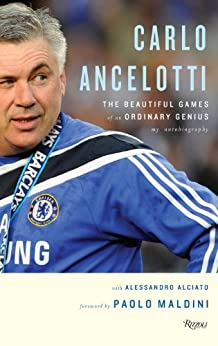 Carlo Ancelotti: The Beautiful Game of an Ordinary Genius par [Alciato, Aleesandro, Ancelotti, Carlo]