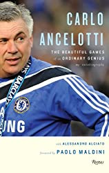 Carlo Ancelotti: The Beautiful Game of an Ordinary Genius (English Edition)