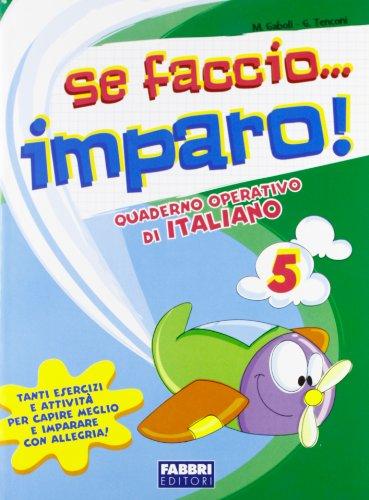 Se faccio. imparo. Italiano. Per la 5ª classe elementare