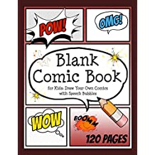 """Blank Comic Book for Kids: Draw Your Own Comics with Speech Bubbles: Create Your Own Comic Cartoons. 120 Page Comic Journal Filled with Blank Comic Panels and Speech Bubbles 8.5 X 11"""""""