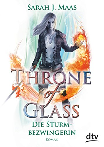 Throne of Glass 5 – Die Sturmbezwingerin: Roman