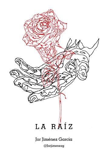 LA RAÍZ (Spanish Edition)