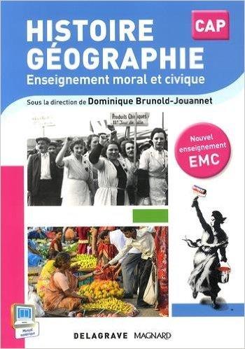 Histoire Géographie EMC CAP (2015) - Pochette élève de D. Brunold-Jouannet ,M. Couronnet ,Y. Hurdiel ( 27 avril 2015 )