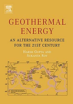 Geothermal Energy: An Alternative Resource for the 21st Century by [Gupta, Harsh K., Roy, Sukanta]
