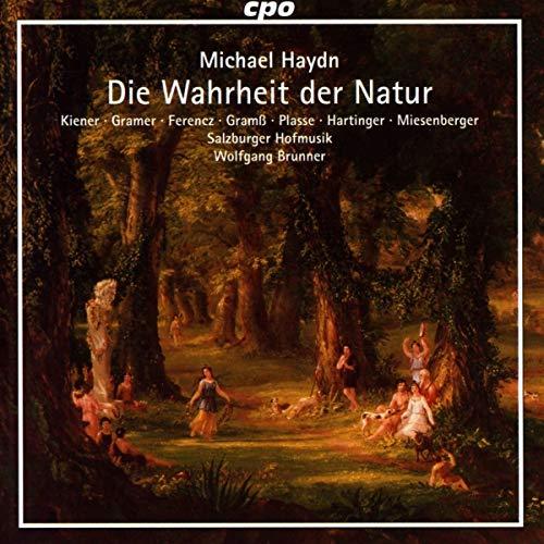 J.M. Haydn : Die Wahrheit der Natur. Kiener, Gramer, Ferencz, Gramß, Platte, Hartinger, Miesenberger, Brunner