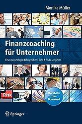 Finanzcoaching für Unternehmer: Finanzpsychologie: Erfolgreich mit Geld & Risiko umgehen. Mit Workbook zum Download