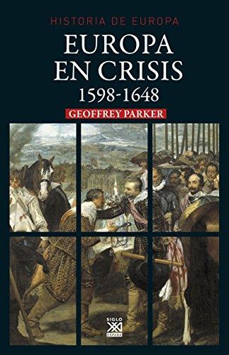 Europa en crisis. 1598-1648 (Siglo XXI de España General)